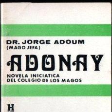 Libros de segunda mano: JORGE ADOUM : ADONAY NOVELA INICIÁTICA DEL COLEGIO DE LOS MAGOS (KIER, 1984). Lote 262332935