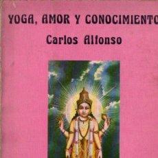 Libros de segunda mano: CARLOS ALFONSO : YOGA AMOR Y CONOCIMIENTO (CÁRCAMO, 1980). Lote 262332990