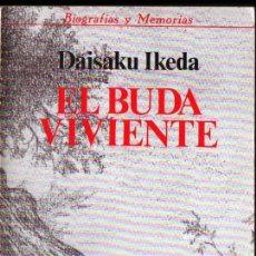 Libros de segunda mano: DAISAKU IKEDA : EL BUDA VIVIENTE (GEDISA EMECÉ, 1982). Lote 262333100