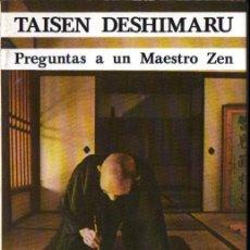 Libros de segunda mano: TAISEN DESHIMARU : PREGUNTAS A UN MAESTRO ZEN (KAIRÓS, 1982). Lote 262333120