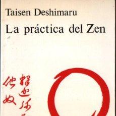 Libros de segunda mano: TAISEN DESHIMARU : LA PRÁCTICA DEL ZEN (KAIRÓS, 1979). Lote 262333130
