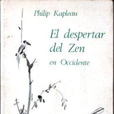 Libros de segunda mano: PHILIP KAPLEAU : EL DESPERTAR DEL ZEN EN OCCIDENTE (KAIRÓS, 1981). Lote 262333155
