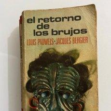 Libros de segunda mano: EL RETORNO DE LOS BRUJOS - PAUWELS, LOUIS. BERGIER, JACQUES. Lote 262342205