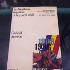 Libros de segunda mano: GABRIEL JACKSON. LA REPÚBLICA ESPAÑOLA Y LA GUERRA CIVIL. ED. CRÍTICA/GRIJALBO, 1978. Lote 262345030