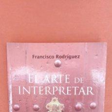 Libros de segunda mano: EL ARTE DE INTERPRETAR LA MANO. FRANCISCO RODRÍGUEZ. EDICIONES OBELISCO.. Lote 262370880