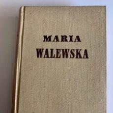 Libros de segunda mano: MARÍA WALEWSKA, OCTAVO AUBRY. Lote 262371080