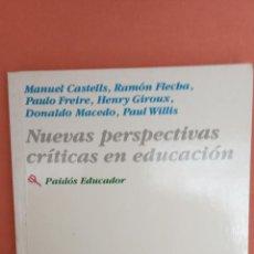Livres d'occasion: NUEVAS PERSPECTIVAS CRÍTICAS EN EDUCACIÓN. MANUEL CASTELLS. EDICIONES PAIDOS.. Lote 262374625