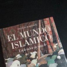Libros de segunda mano: EL MUNDO ISLÁMICO ESPLENDOR DE UNA FE. FRANCIS ROBINSON. Lote 262375425