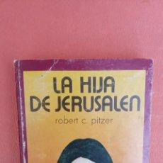 Libros de segunda mano: LA HIJA DE JERUSALEN. ROBERT C. PITZER. EDITORIAL MATEU.. Lote 262382570