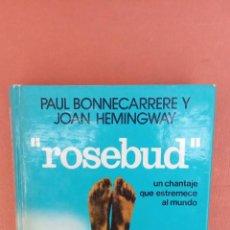 Libros de segunda mano: ROSEBUD. PAUL BONNECARRERE. EDICIONES MARTINEZ ROCA, S.A.. Lote 262385710