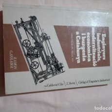 Libros de segunda mano: ENGINYERS INDUSTRIALS MODERNITZACIO ECONOMICA I BURGESIA A CATALUNYA RAMON GARRABOU. Lote 262389115