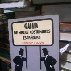 Libros de segunda mano: GUÍA DE MALAS COSTUMBRES ESPAÑOLAS, FRANCISCO GAVILAN, ED. OMNIBUS. Lote 262389570
