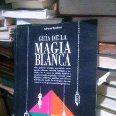 Libros de segunda mano: GUÍA DE LA MAGIA BLANCA, ADRIANA BOLCHINI, ED. VECCHI. Lote 262390020