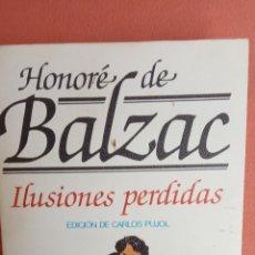 Libros de segunda mano: ILUSIONES PERDIDAS. HONORÉ DE BALZAC. EDITORIAL BRUGUERA.. Lote 262391275