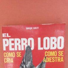 Libros de segunda mano: EL PERRO LOBO. ENRIQUE GUELFI. EDITORIAL DE VECCHI.. Lote 262391690