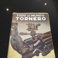 Livres d'occasion: TODO EL MUNDO TORNERO. ING. D. K. H. MC DONALD. Lote 262395720