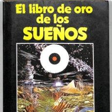 Libros de segunda mano: EL LIBRO DE ORO DE LOS SUEÑOS - FRANCISCO CAUDET YARZA - ANTALBE. Lote 262397425