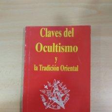 Libros de segunda mano: CLAVES DEL OCULTISMO Y TRADICIÓN ORIENTAL.. Lote 262398135