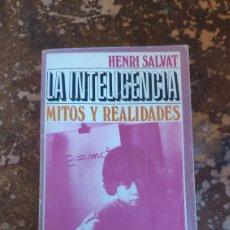 Libros de segunda mano: LA INTELIGENCIA, MITOS Y REALIDADES (HENRI SALVAT). Lote 262401305
