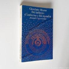 Libros de segunda mano: GIORDANO BRUNO. DEL INFINITO: EL UNIVERSO Y LOS MUNDOS. ALIANZA UNIVERSIDAD, 1993. 243 PÁGS.. Lote 262406725