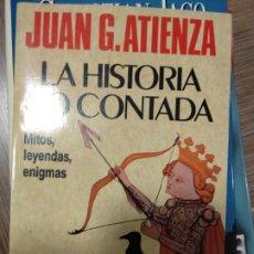 Libros de segunda mano: LA HISTORIA NO CONTADA. JUAN ATIENZA. MARTÍNEZ ROCA, FONTANA FANTÁSTICA. Lote 262408000