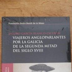 Libros de segunda mano: VIAJEROS ANGLOPARLANTES POR LA GALICIA DE LA SEGUNDA MITAD DEL SIGLO XVIII. JACOBO GARCÍA (NUEVO). Lote 262414880