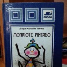 Libros de segunda mano: MONIGOTE PINTADO, JOAQUÍN GONZÁLEZ ESTRADA, EDITORIAL MIÑÓN 1982. Lote 262423855