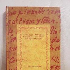 Libros de segunda mano: LIBRO UNA ERA DE MONSTRUOS, REPRESENTACIONES DE LO DEFORME EN EL SIGLO DE ORO ESPAÑOL ELENA DEL RÍO. Lote 262470085