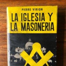Libros de segunda mano: IGLESIA Y MASONERIA. PIERRE VIRION. EDICIONES ACERVO.. Lote 262475665