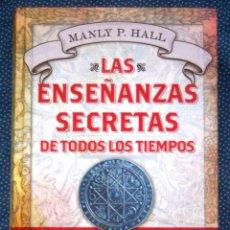 Libros de segunda mano: LAS ENSEÑANZAS SECRETAS DE TODOS LOS TIEMPOS - MANLY P. HALL - EDITORIAL MARTINEZ ROCA.. Lote 262478780