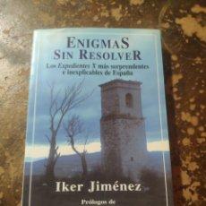Libros de segunda mano: ENIGMAS SIN RESOLVER, LOS EXPEDIENTES X MAS SORPRENDENTES E INEXPLICABLES DE ESPAÑA (IKER JIMENEZ). Lote 262485820