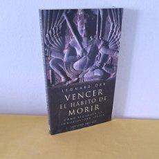 Libros de segunda mano: LEONARD ORR - VENCER EL HABITO DE MORIR, COMO ALCANZAR LA INMORTALIDAD FÍSICA - OBELISCO 2001. Lote 262494360