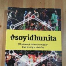 Libros de segunda mano: SOYIDHUNITA. EL FENOMENO DE MEMORIAS DE IDHÚN DESDE SUS ORÍGENES HASTA HOY. Lote 262511665