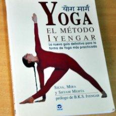 Libros de segunda mano: YOGA - EL MÉTODO IYENGAR - DE SILVIA, MIRA Y SHYAM MEHTA - EDITORIAL TUTOR - AÑO 2005. Lote 262594465