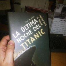 Libros de segunda mano: LA ÚLTIMA NOCHE DEL TITANIC. Lote 262614080