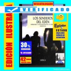 Libros de segunda mano: LOS SENDEROS DEL EDÉN - ORÍGENES Y EVOLUCIÓN DE LA ESPECIE HUMANA - STEPHEN OPPENHEIMER - 42 EUROS. Lote 262654285