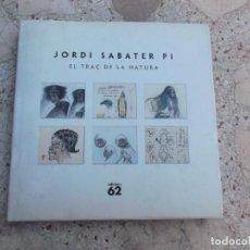 Libros de segunda mano: EL TRAÇ DE LA NATURA, JORDI SABATER PI, EDICIONES 62, ILUSTRADO. Lote 262687715