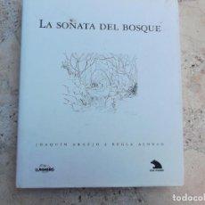 Libros de segunda mano: LA SONATA DEL BOSQUE, JOAQUIN ARAUJO Y REGLA ALONSO, LUNWERG EDITORES,MUY ILUSTRADO. Lote 262689330
