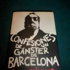 Libros de segunda mano: CONFESIONES DE UN GÁNSTER DE BARCELONA - LIBRO DE LLUC OLIVERAS - EDICIONES B, 1ª EDICIÓN (LOQUILLO). Lote 262696695