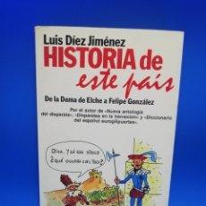 Libros de segunda mano: HISTORIA DE ESTE PAIS. LUIS DIEZ JIMENEZ. PLANETA. 1987. PAGS. 279.. Lote 262703690