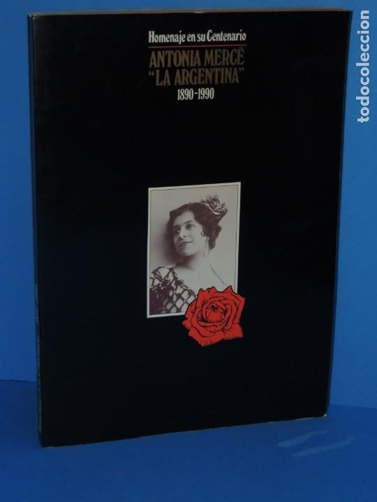 HOMENAJE EN SU CENTENARIO . ANTONIA MERCÉ .LA ARGENTINA 1890-1990. (Libros de Segunda Mano - Bellas artes, ocio y coleccionismo - Otros)
