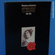 Libros de segunda mano: HOMENAJE EN SU CENTENARIO . ANTONIA MERCÉ .LA ARGENTINA 1890-1990.. Lote 262708455