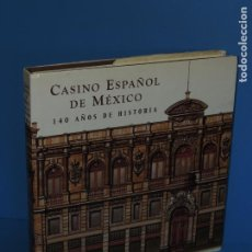 Libros de segunda mano: CASINO ESPAÑOL DE MÉXICO : 140 AÑOS DE HISTORIA.- ADRIANA GUTIÉRREZ HERNÁNDEZ. Lote 262710890