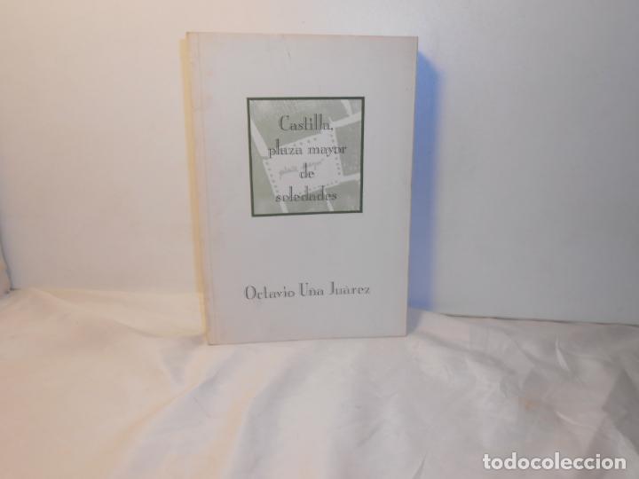 CASTILLA, PLAZA MAYOR DE SOLEDADES , OCTAVIO UÑA JUÁREZ (Libros de Segunda Mano (posteriores a 1936) - Literatura - Otros)