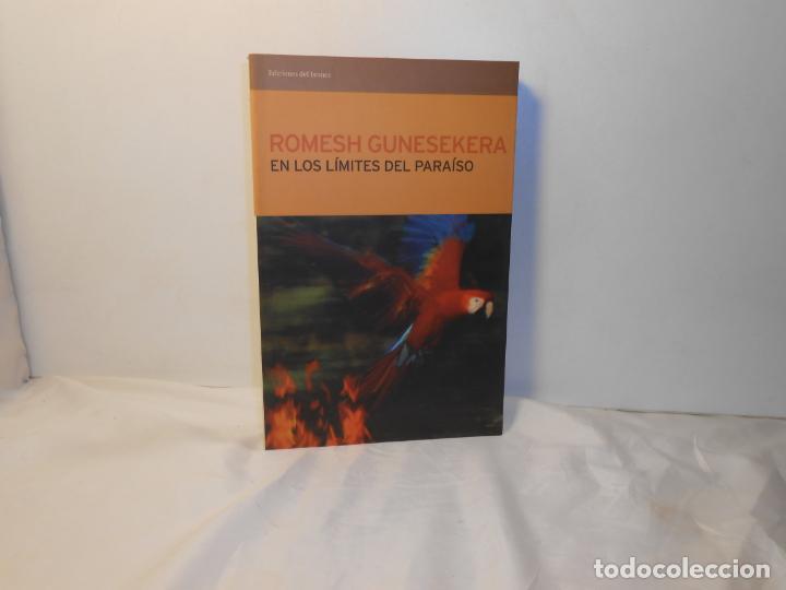 EN LOS LÍMITES DEL PARAÍSO , ROMESH GUNESEKERA - EDICIONES DEL BRONCE (Libros de Segunda Mano (posteriores a 1936) - Literatura - Otros)