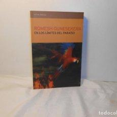 Libros de segunda mano: EN LOS LÍMITES DEL PARAÍSO , ROMESH GUNESEKERA - EDICIONES DEL BRONCE. Lote 262723700