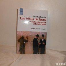 Libri di seconda mano: LAS TRIBUS DE ISRAEL/ LA BATALLA INTERNA POR EL ESTADO JUDÍO - RBA. Lote 262725440