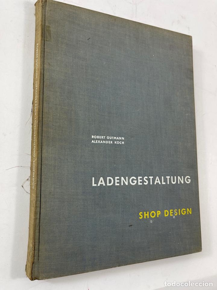 L-5948. LADENGESTALTUNG, SHOP DESIGN. ROBERT GUTMANN Y ALEXANDER KOCH. 1956. (Libros de Segunda Mano - Bellas artes, ocio y coleccionismo - Otros)