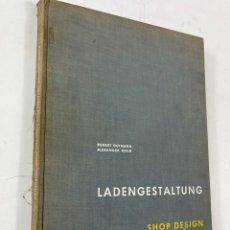 Libros de segunda mano: L-5948. LADENGESTALTUNG, SHOP DESIGN. ROBERT GUTMANN Y ALEXANDER KOCH. 1956.. Lote 262735770