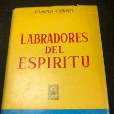 Libri di seconda mano: LABRADORES DEL ESPIRITU, CAMPIO CARPIO. EDITORIAL CLARIDAD BUENOS AIRES 1965 1ª EDICIÓN. DEDICADO. Lote 262743265